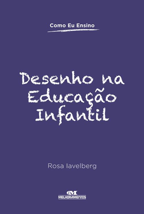 Desenho Na Educacao Infantil Editora Melhoramentos